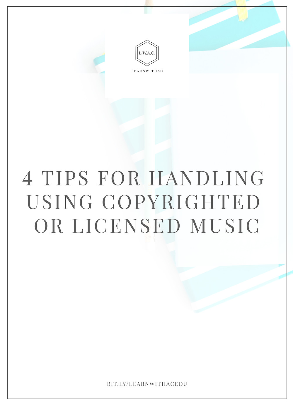 4 Tips For Dealing With Using Copyrighted or Licensed Music