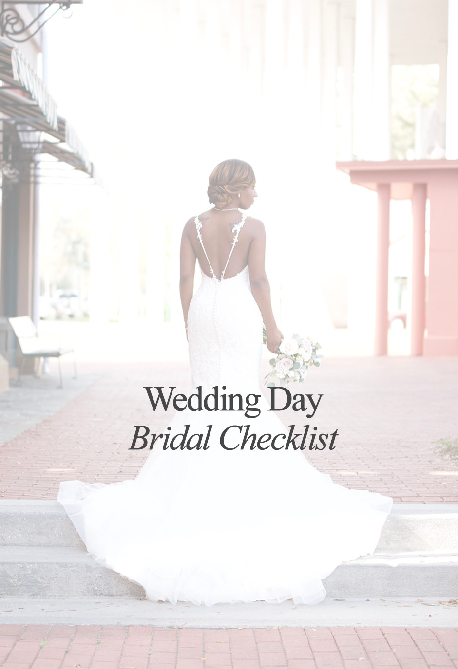 Wedding Day Bridal Checklist. Bride standing in gown holding bouquet.