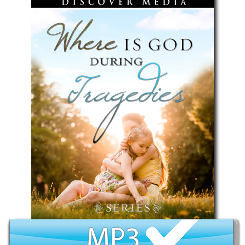 Where is God During Tragedies?