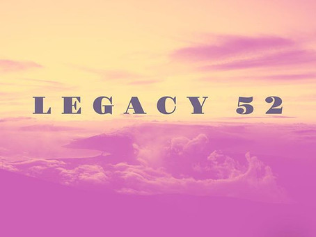 Introducing... LEGACY 52