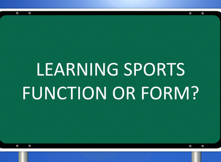 Function or Form? What is the best approach to learning a sport?