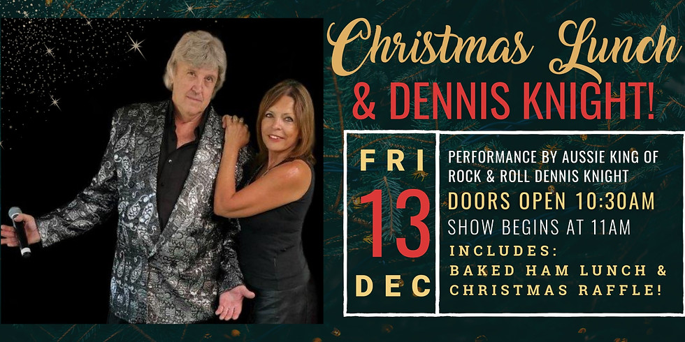 Christmas Lunch & Dennis Knight Show