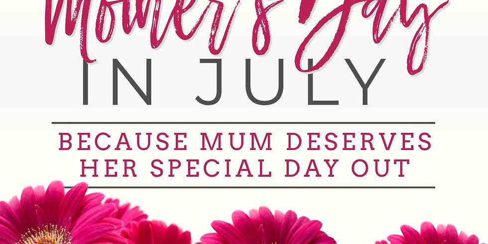 Mother's Day in July