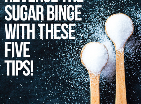 Five Tip to Reverse the Sugar Binge