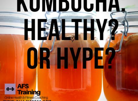 Kombucha- Healthy? Or hype?