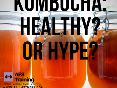 Kombucha- Healthy? Or hype?