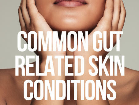 Common Gut-Related Skin Conditions