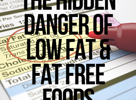 The Hidden Dangers of Low Fat & Fat Free Foods