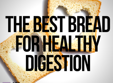 Best Breads for Healthy Digestion