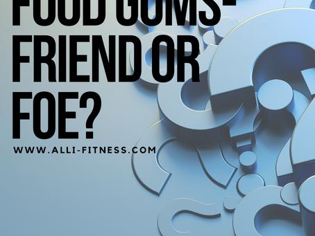 Food gums- friend or foe?