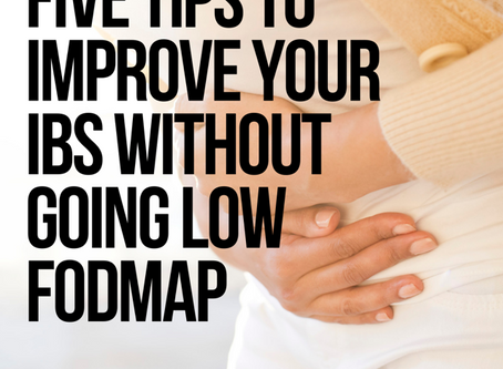 Five Tips To Manage IBS Without Eating Low FODMAP
