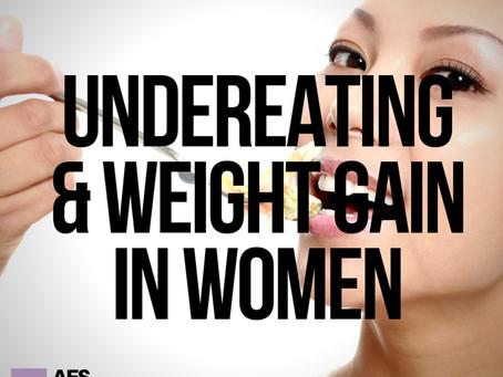 Undereating & Weight Gain in Women