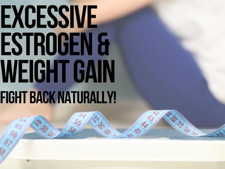 Excessive Estrogen & Weight Gain