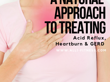 A Natural Approach To Treating Acid Reflux, Heartburn, & GERD