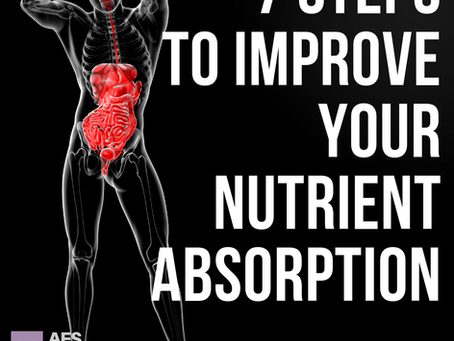 Seven Steps to Improve Nutrient Absorption