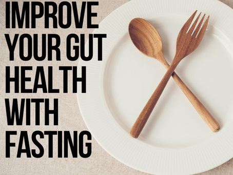 Improve Your Gut Health with Fasting