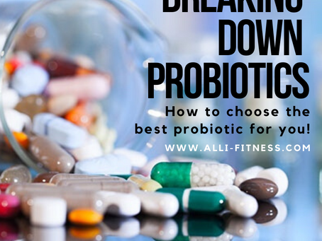 Breaking Down Probiotics: How to Choose The Right One For You