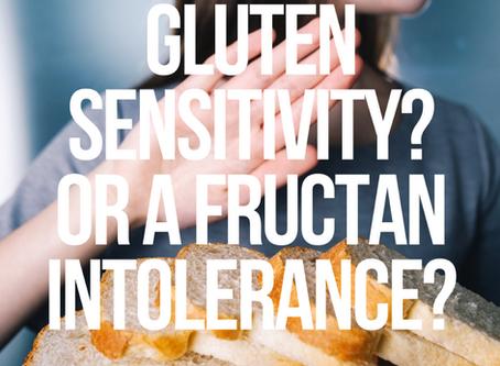 Gluten Sensitivity? Or Fructan Intolerance?