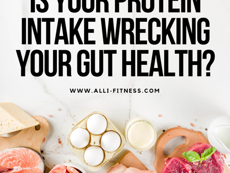 Is Your Protein Intake Wrecking Your Gut Health