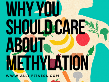 Why You Should Care About Methylation