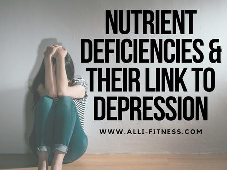 Nutrient Deficiencies & Their Link to Depression