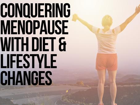 Conquering Menopause Through Diet & Lifestyle