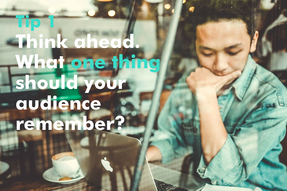 Communication: What should your audience remember?