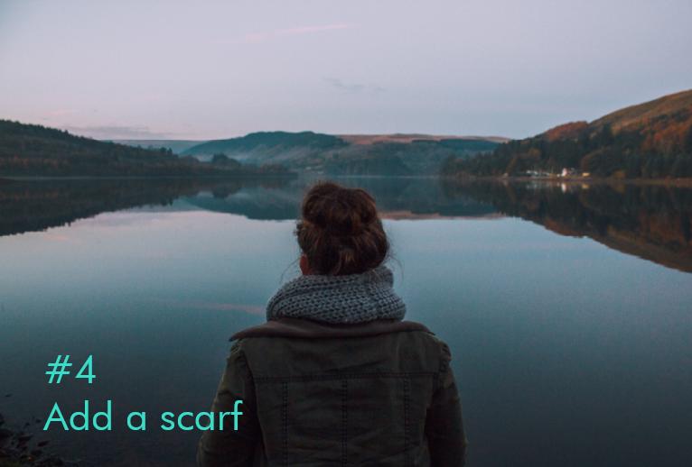 Tipp 4: Add a scarf