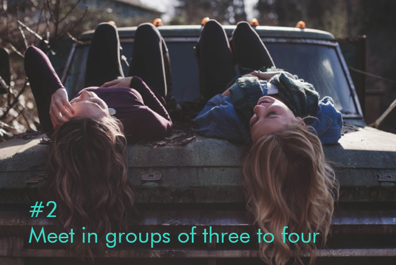 Tipp 2: Meet in groups of three to four