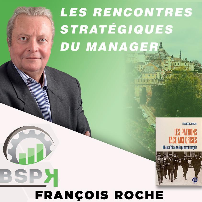 « Les CEO face aux crises ! » avec François ROCHE
