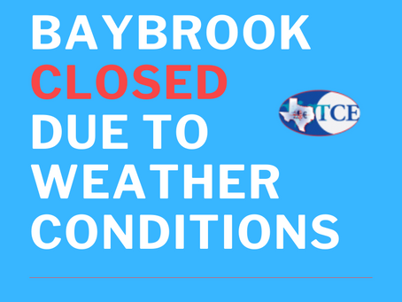 BAYBROOK (FRIENDSWOOD, TX) LOCATION CLOSED AUG. 26th & 27th