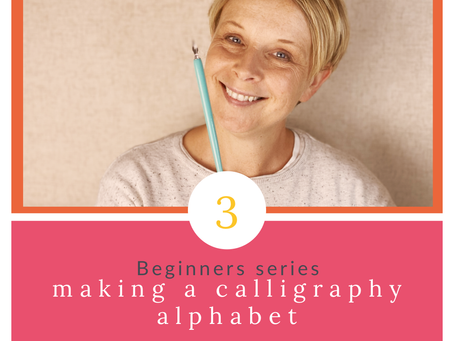 Beginner Series - Part 3 - Making an Alphabet in Calligraphy
