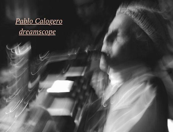Pablo Calogero 6.jpg dreamscope.jpg