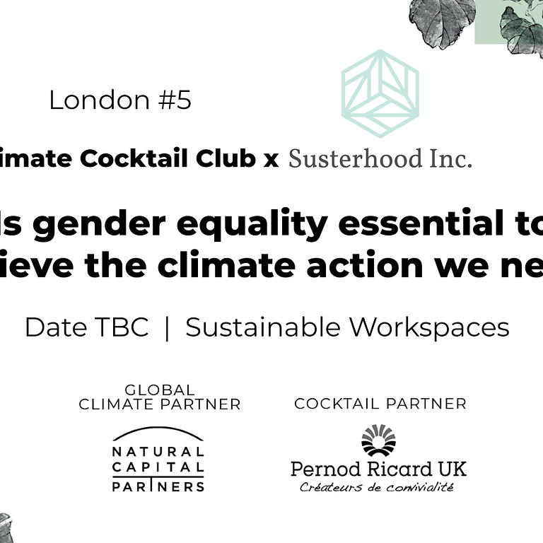 London #5 - Is gender equality essential to achieve the climate action we need?