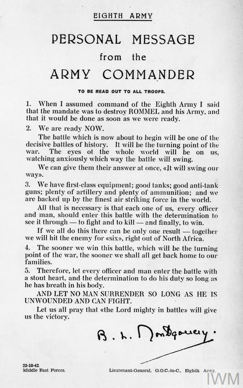 Lieutenant-General Montgomery's message to the Eighth Army before the Second Battle of El Alamein, 23 October 1942. A significant factor in Montgomery's leadership was his ability to communicate with and inspire his troops. (Source: © IWM (MH 6005))