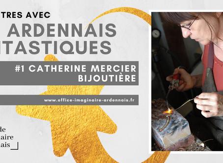 Rencontre avec Catherine Mercier, bijoutière Ardennaise