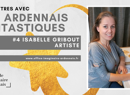 Rencontre avec Isabelle Gribout, artiste Ardennaise.