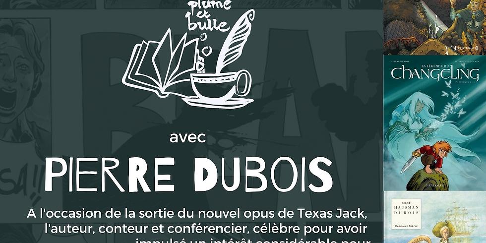 Rencontre dédicace avec Pierre Dubois