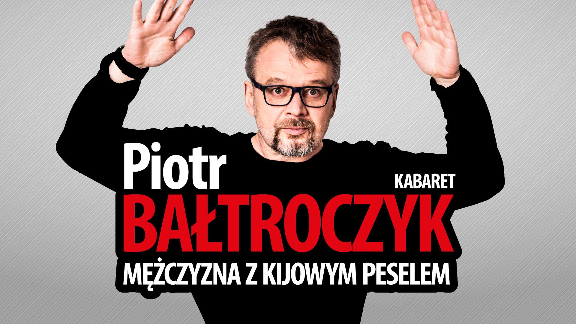 Piotr Bałtroczyk Kabaret