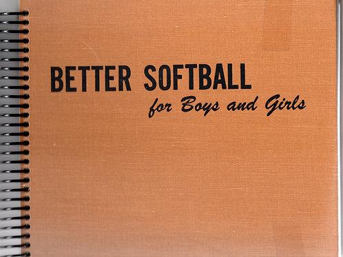 Better Softball for Boys and Girls Book Journal