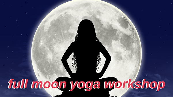 Full Moon Yoga Workshop.png