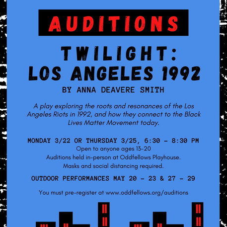 Oddfellows Playhouse Teen Repertory Company announces auditions for Twilight: Los Angeles, 1992