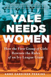 An Unflinching Account of Yale's First Female Undergrads at New Haven Museum
