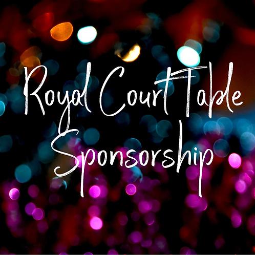 Royal Court Table Sponsorship