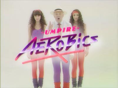 Umpire Aerobics
