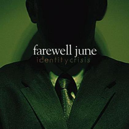 Farewell June Identity Crisis
