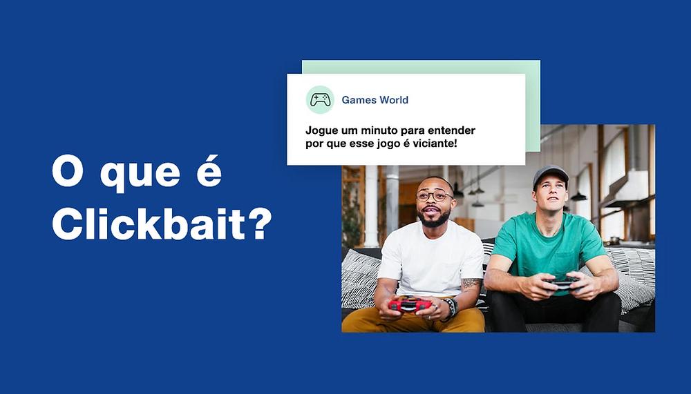 O que é Clickbait e Por Que Funciona Tão Bem?