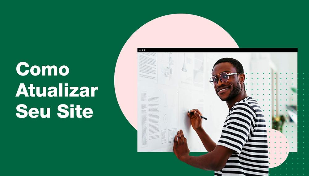 Como Atualizar Seu Site: Melhores Práticas, Dicas e Truques