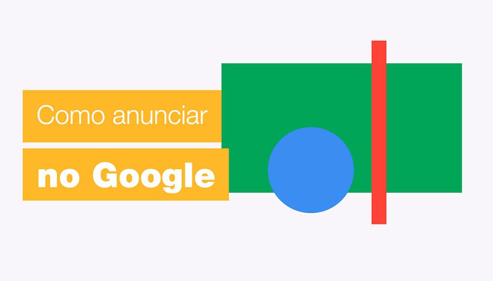 Guia Passo-a-Passo: Como Anunciar no Google