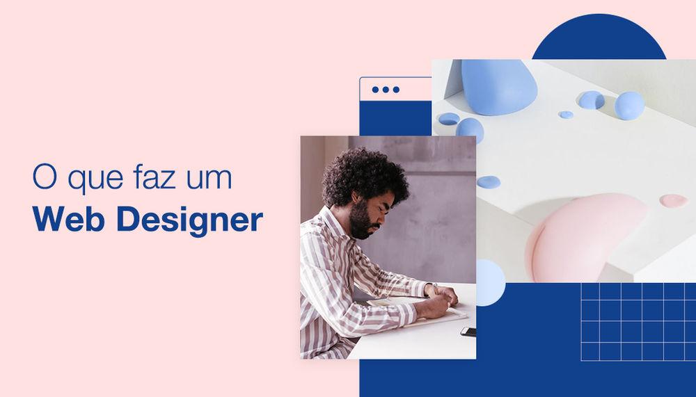 Web Designer Guia Completo Sobre A Profissao E O Mercado